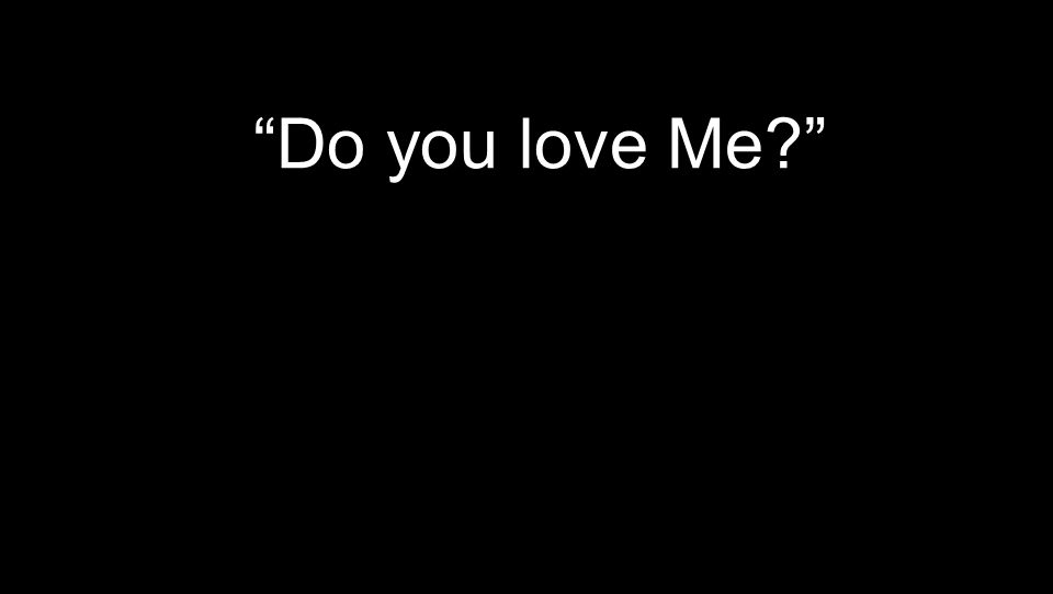 """Do you love Me?"""