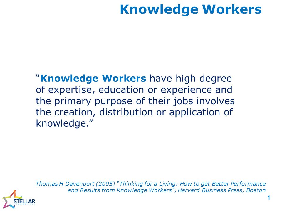 …it has become clear to us that it will soon be worthless to try to distinguish a knowledge worker from any other kind of worker or a knowledge company from any other kind of company.