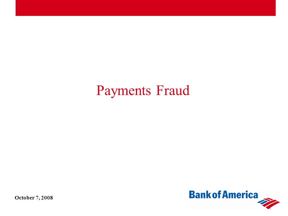 Payments Fraud October 7, 2008
