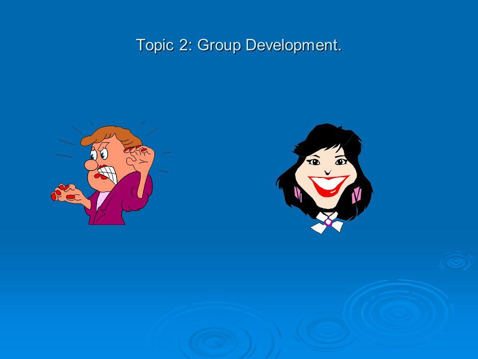 Topic 2: Group Development.