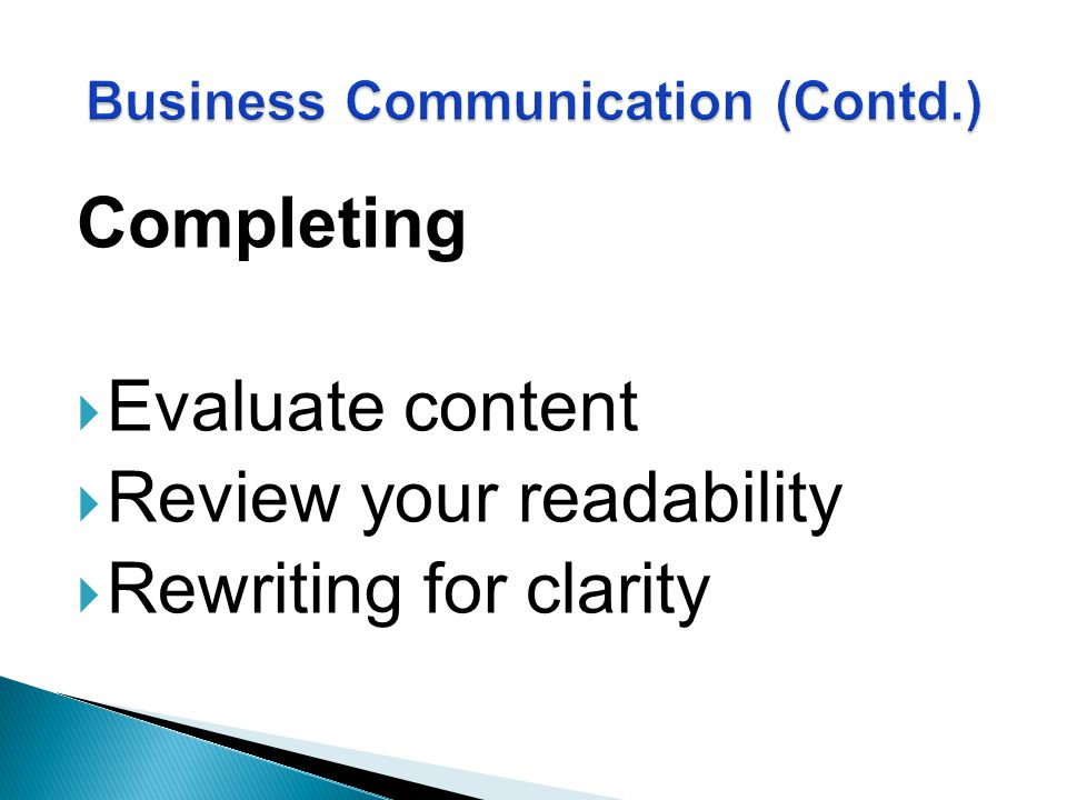 Completing  Evaluate content  Review your readability  Rewriting for clarity