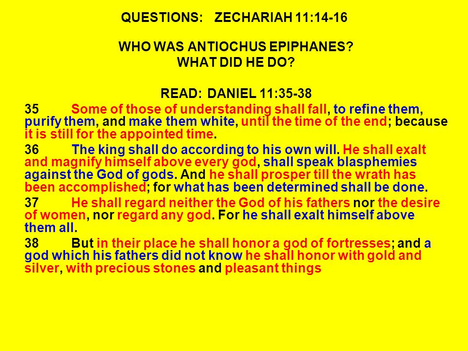 QUESTIONS:ZECHARIAH 11:14-16 WHO WAS ANTIOCHUS EPIPHANES.
