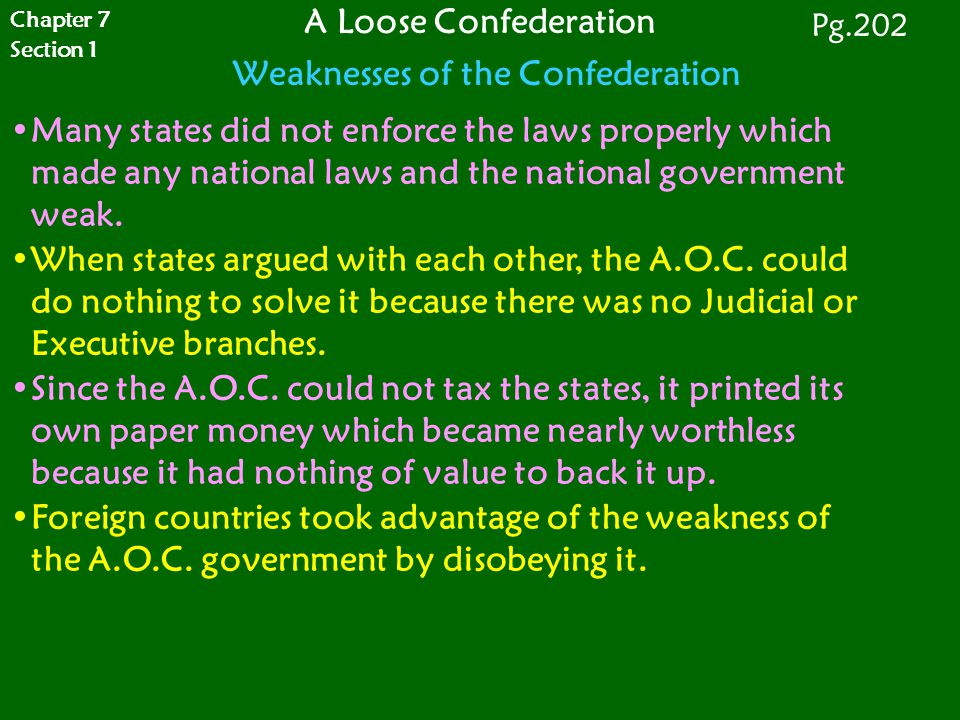Many states did not enforce the laws properly which made any national laws and the national government weak. When states argued with each other, the A