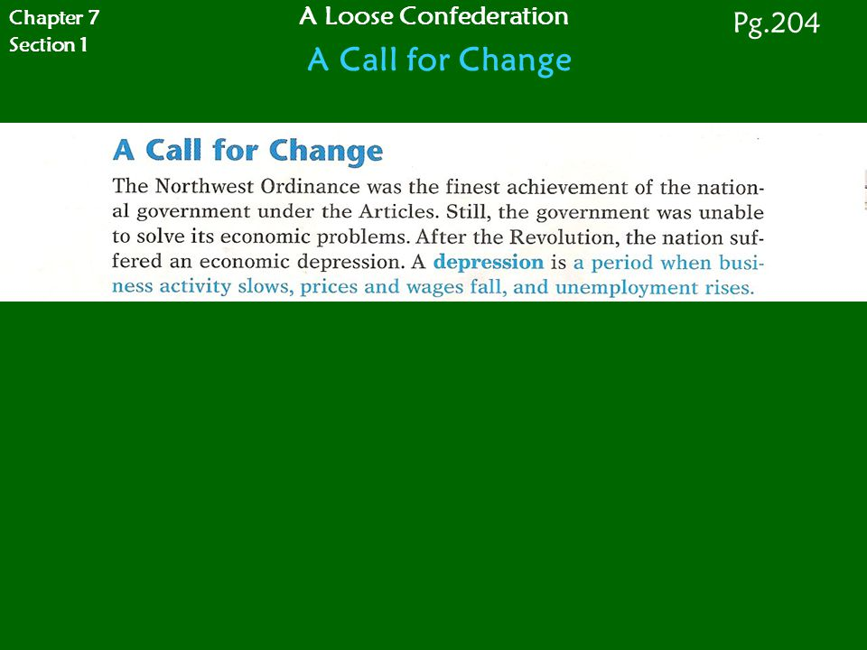Chapter 7 Section 1 A Loose Confederation A Call for Change Pg.204