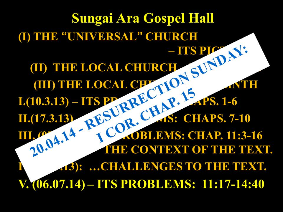 Sungai Ara Gospel Hall (I) THE UNIVERSAL CHURCH – ITS PICTURES.