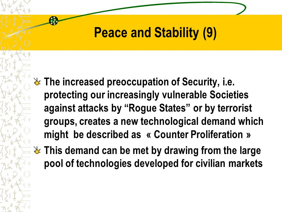 Peace and Stability (9) The increased preoccupation of Security, i.e.