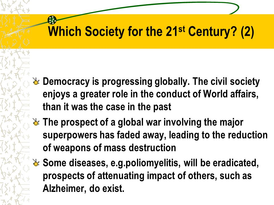 Which Society for the 21 st Century. (2) Democracy is progressing globally.