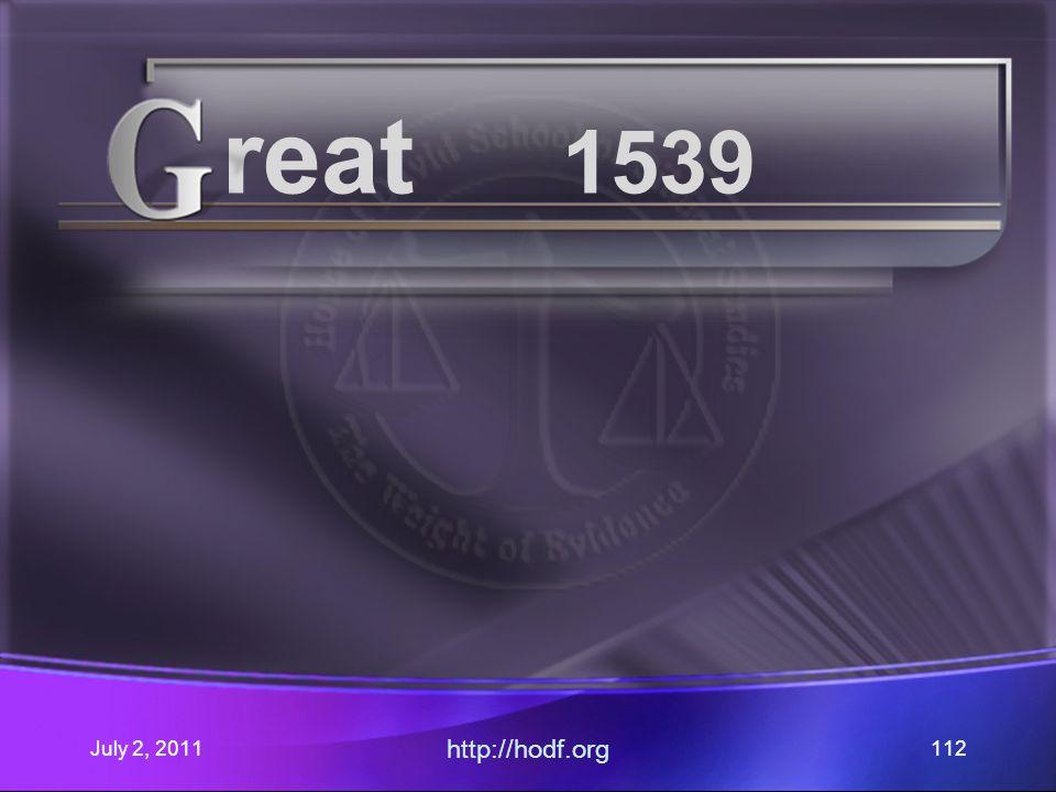 July 2, 2011 http://hodf.org 112 reat 1539
