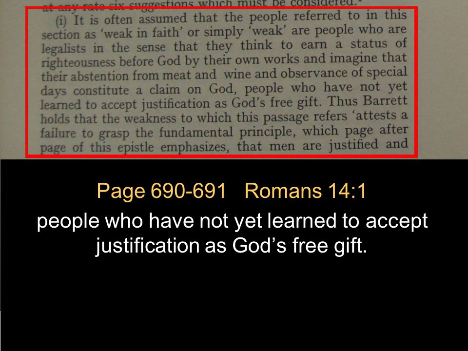 July 2, 2011 http://hodf.org 16 Page 690-691 Romans 14:1 people who have not yet learned to accept justification as God's free gift.