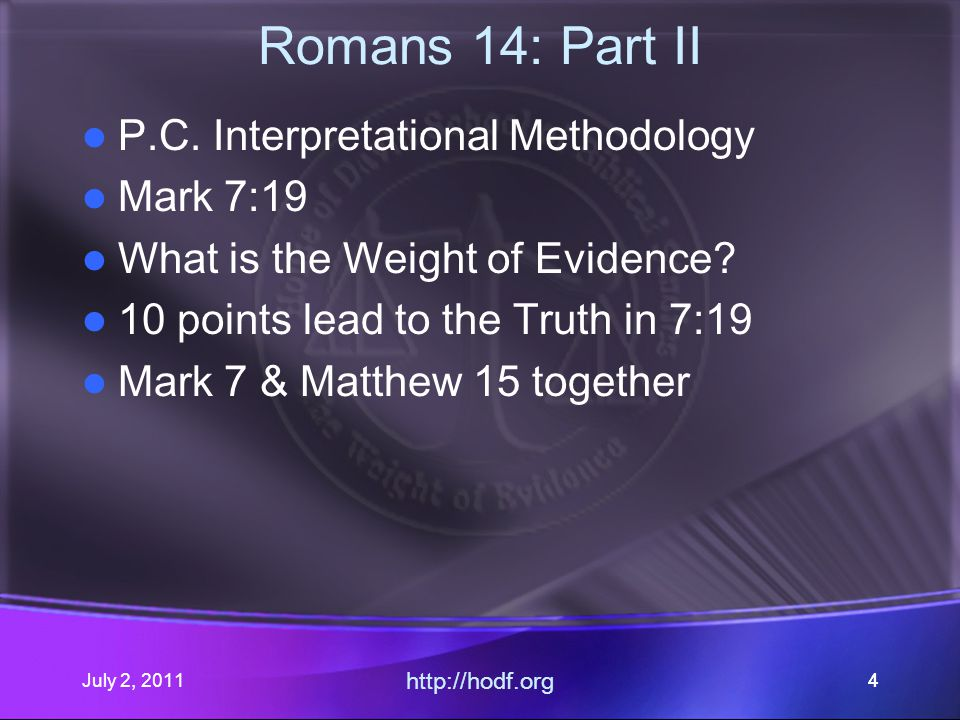 July 2, 2011 http://hodf.org 15 Page 690-691 Romans 14:1 and imagine that their abstention from meat and wine and observance of special days constitute a claim on God,