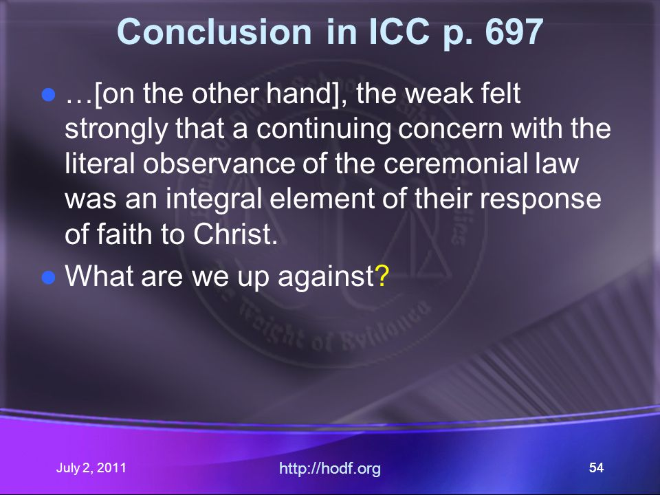 July 2, 2011 http://hodf.org 54 Conclusion in ICC p.