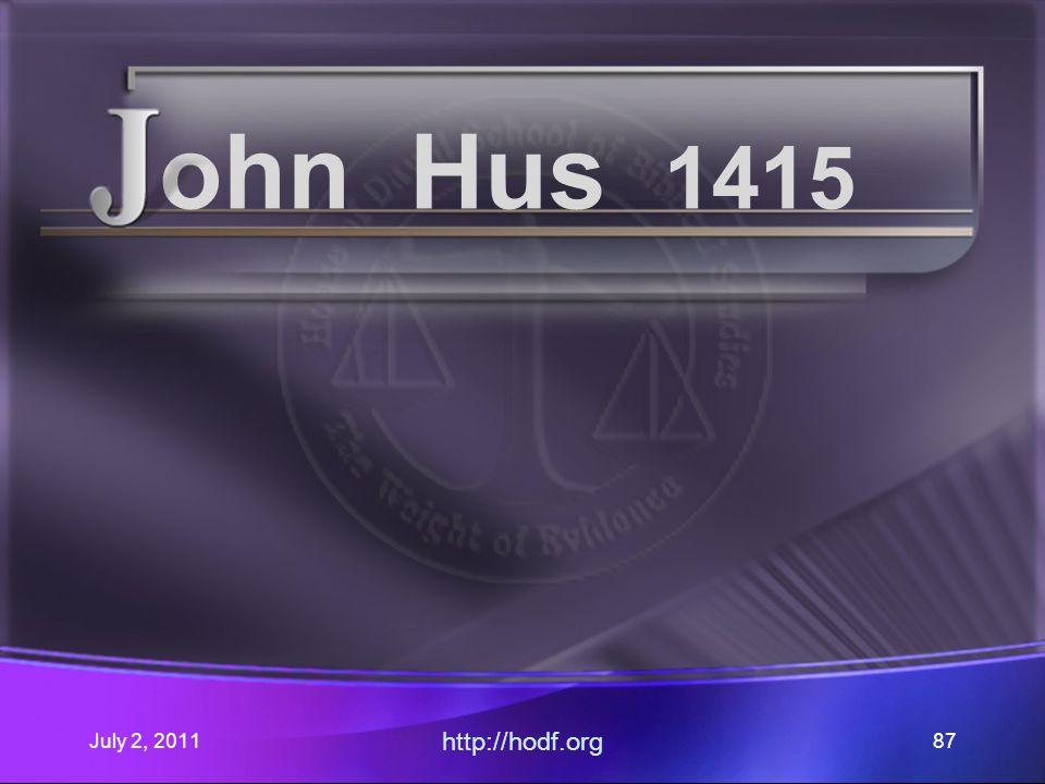 July 2, 2011 http://hodf.org 87 ohn Hus 1415