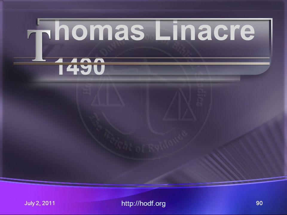 July 2, 2011 http://hodf.org 90 homas Linacre 1490