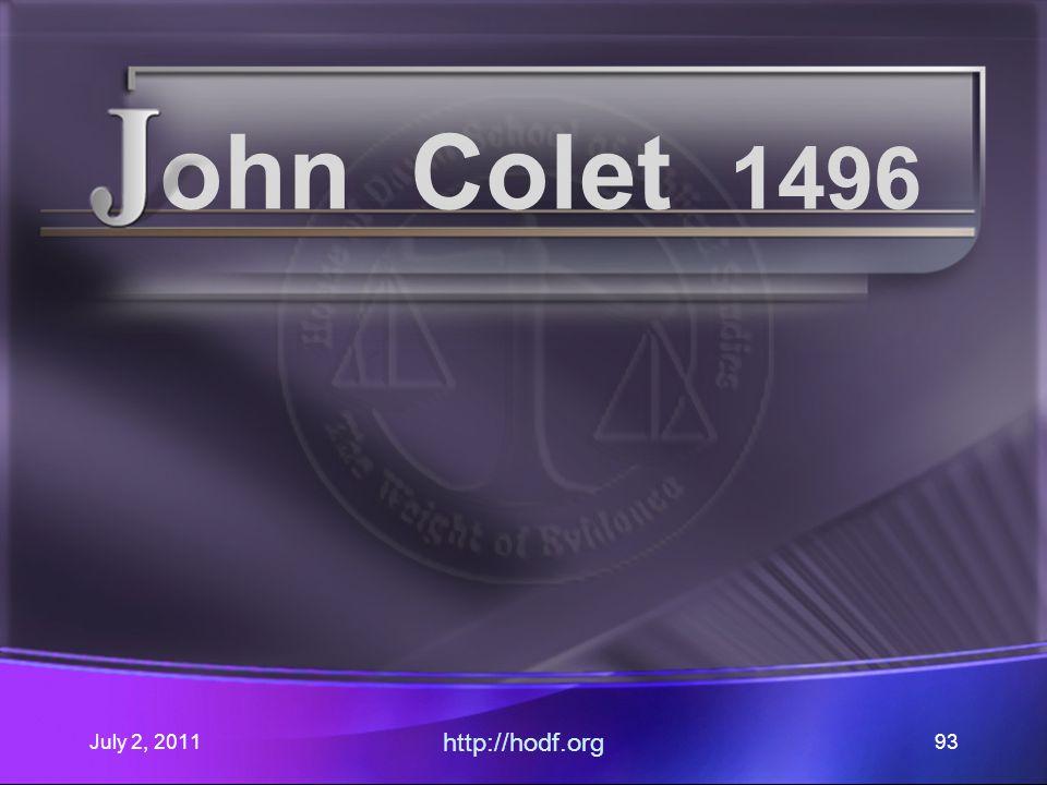 July 2, 2011 http://hodf.org 93 ohn Colet 1496