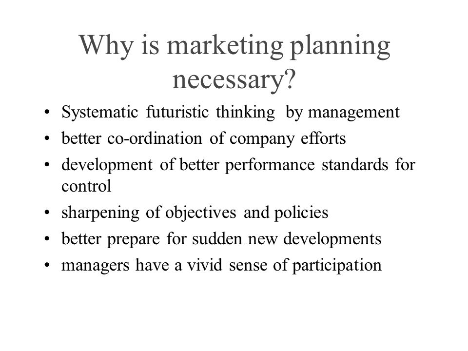 Why is marketing planning necessary.