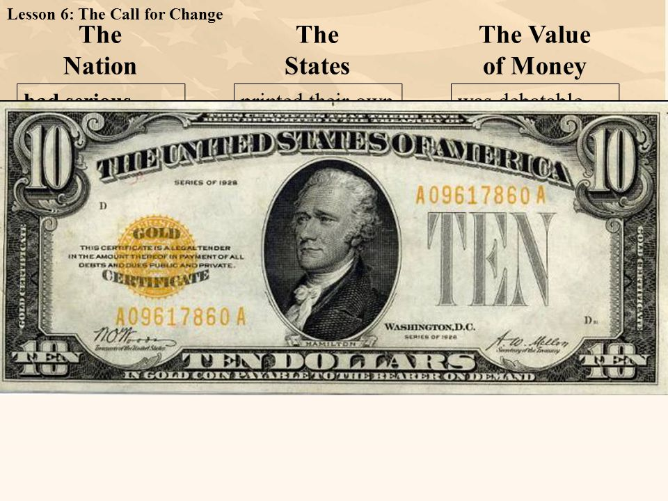 had serious The Nation The States The Value of Money Therefore, currency was in short supply.
