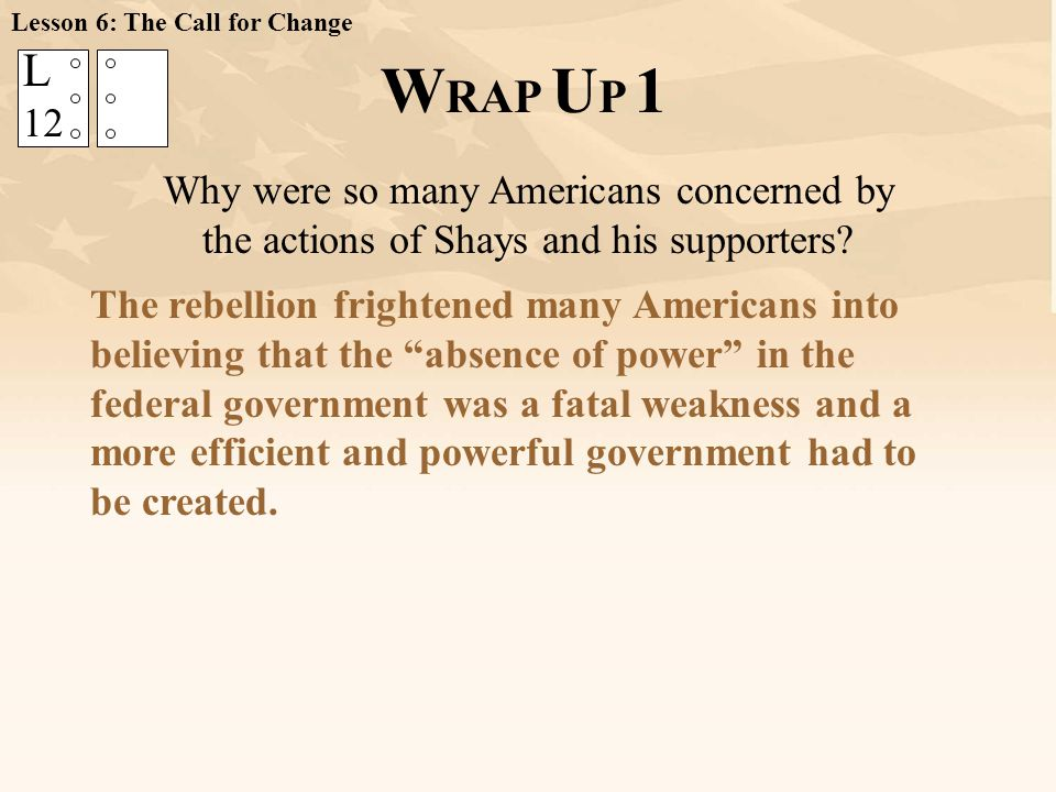 W RAP U P 1 Why were so many Americans concerned by the actions of Shays and his supporters.