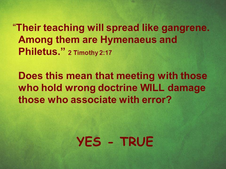 Their teaching will spread like gangrene.