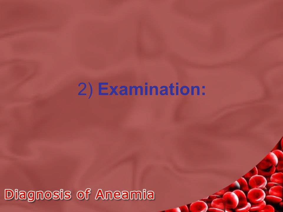 2) Examination: