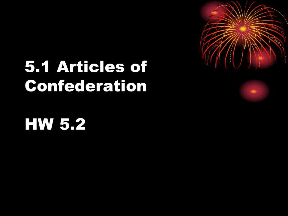 5.1 Articles of Confederation HW 5.2