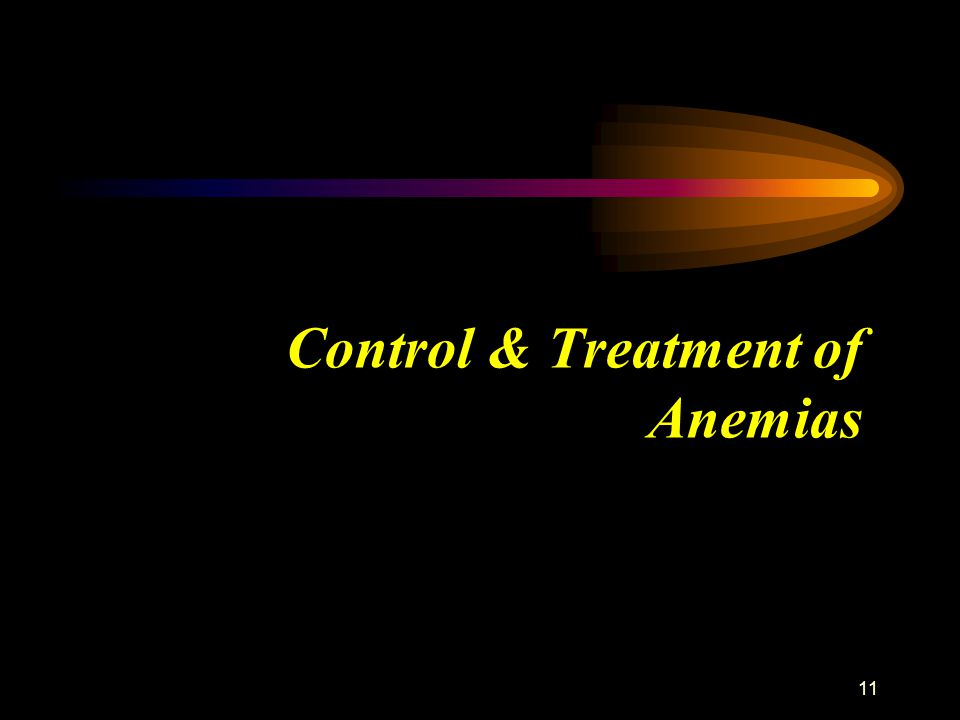 11 Control & Treatment of Anemias