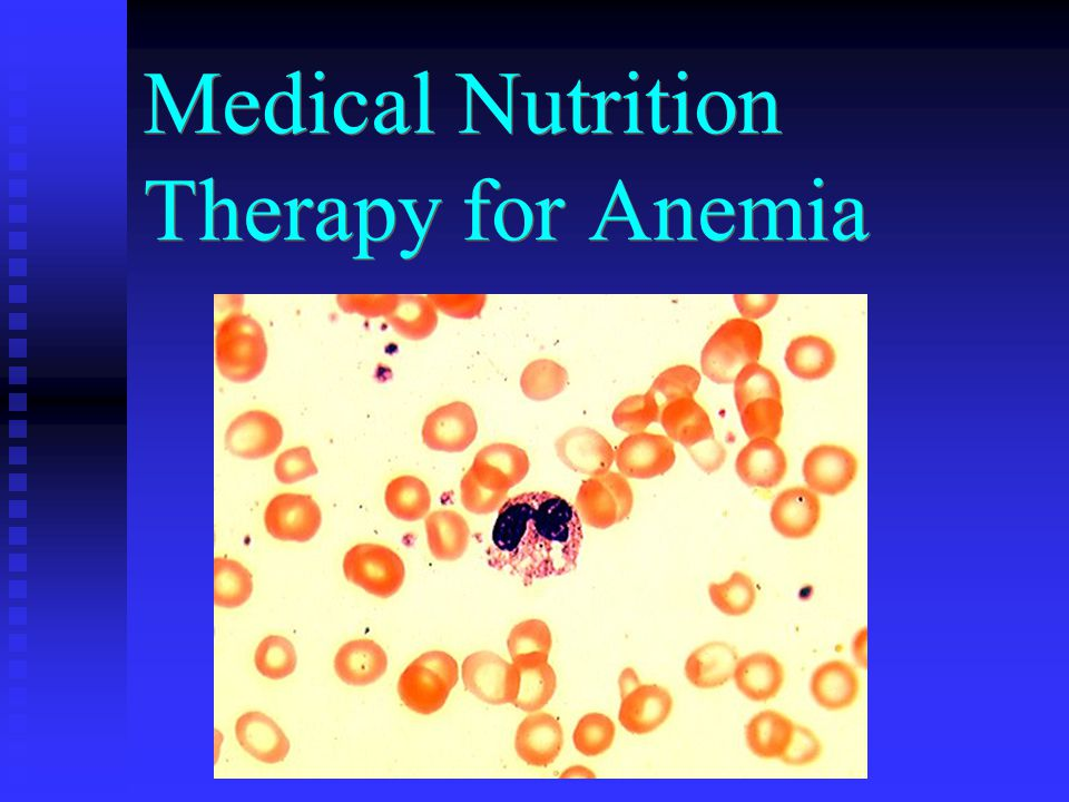 Medical Nutrition Therapy for Anemia