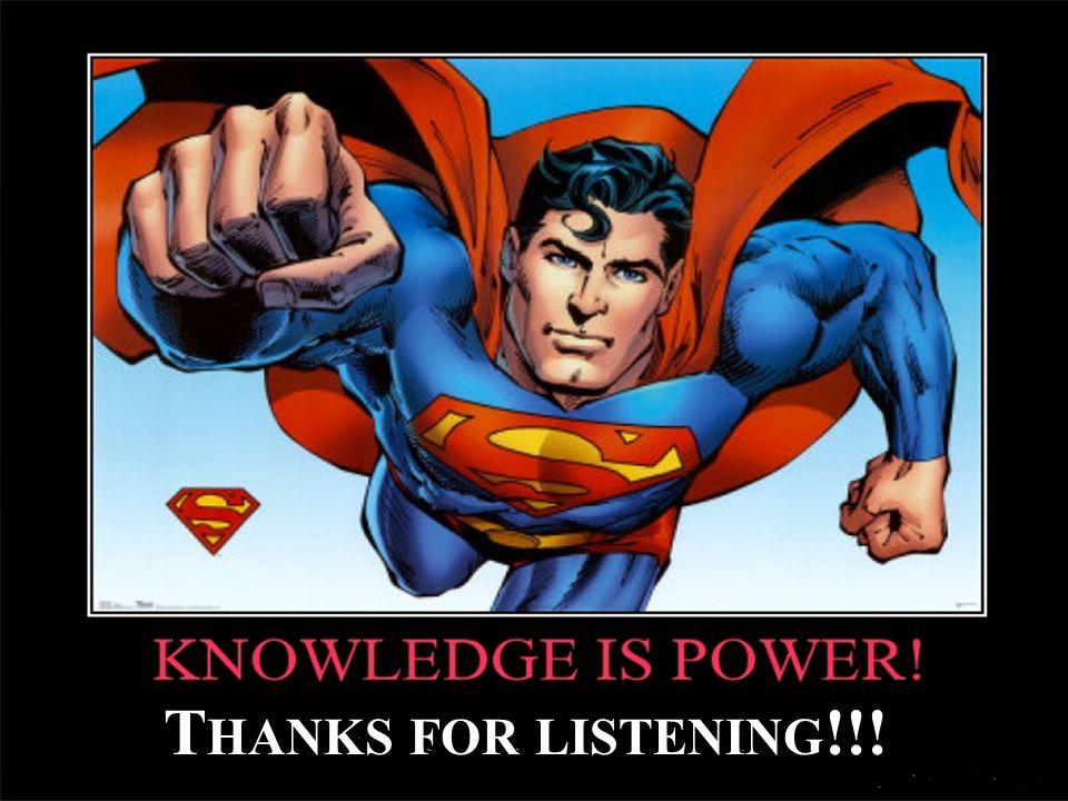 T HANKS FOR LISTENING !!!