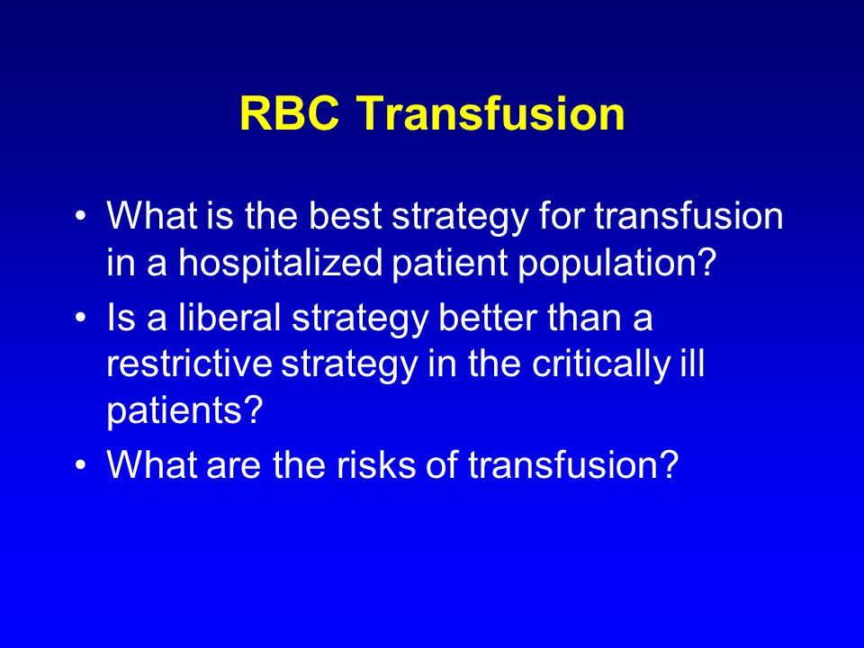 RBC Transfusion What is the best strategy for transfusion in a hospitalized patient population.