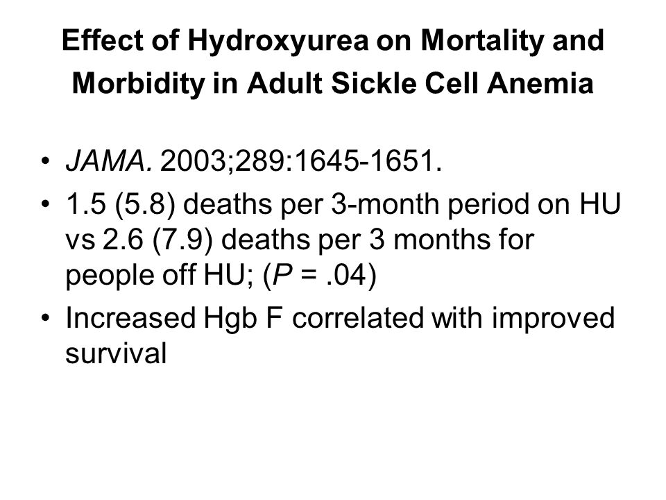 Effect of Hydroxyurea on Mortality and Morbidity in Adult Sickle Cell Anemia JAMA.