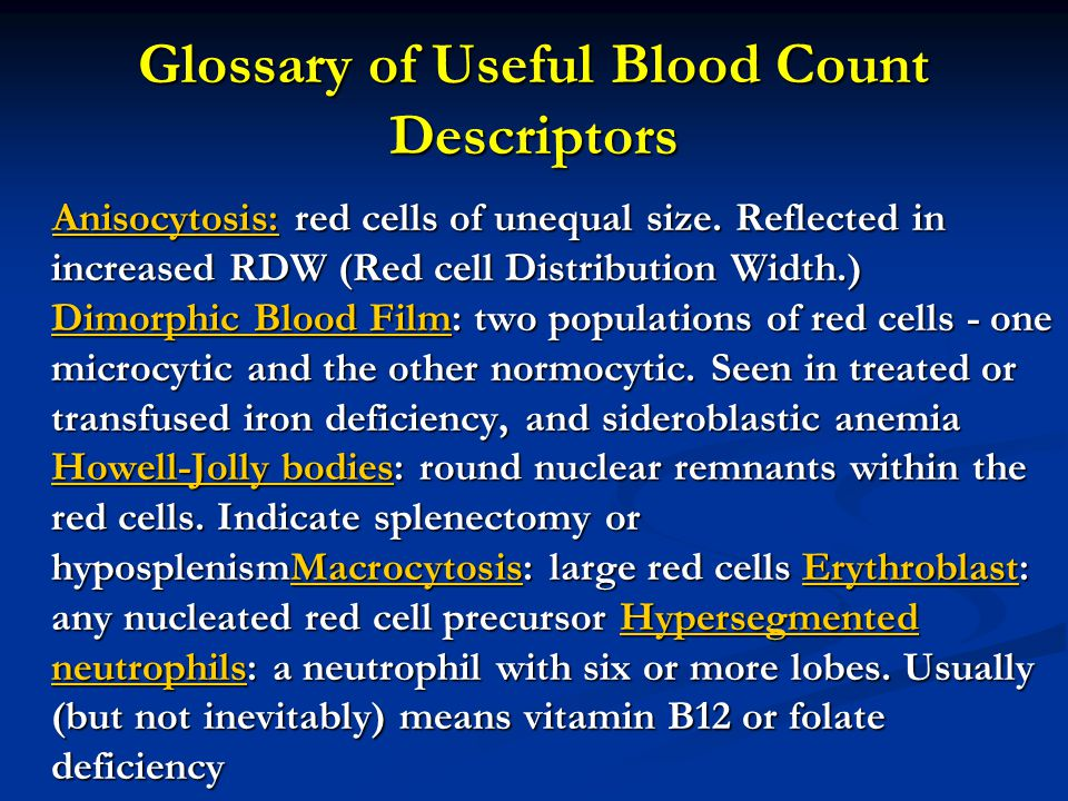 Glossary of Useful Blood Count Descriptors Anisocytosis: red cells of unequal size.