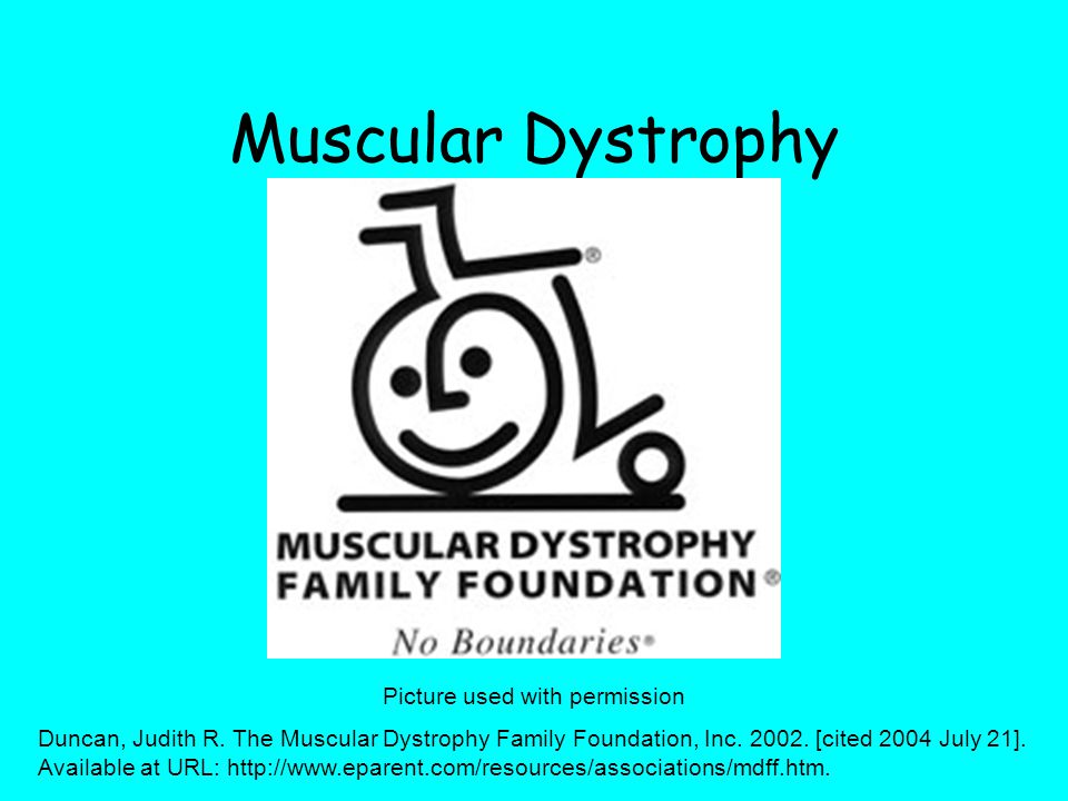 Muscular Dystrophy Picture used with permission Duncan, Judith R.