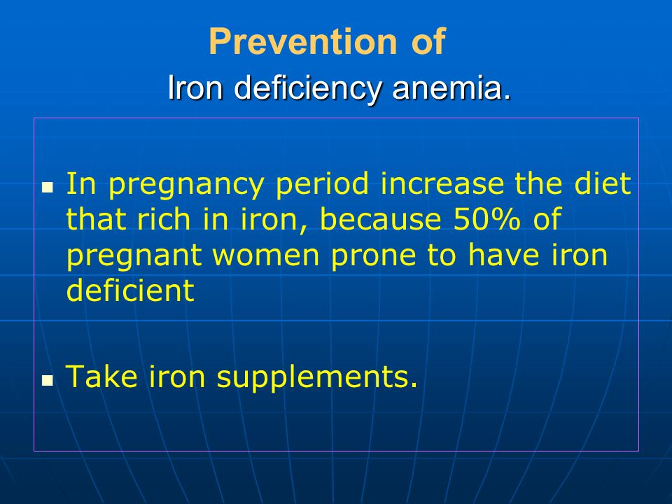 Iron deficiency anemia.Prevention of Iron deficiency anemia.