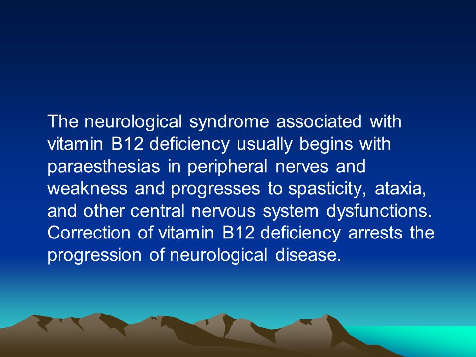 The neurological syndrome associated with vitamin B12 deficiency usually begins with paraesthesias in peripheral nerves and weakness and progresses to