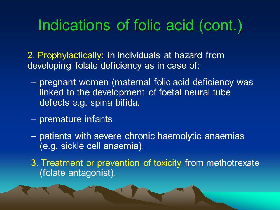 Indications of folic acid (cont.) 2.