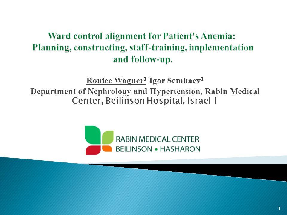 Ronice Wagner 1 Igor Semhaev 1 Department of Nephrology and Hypertension, Rabin Medical Center, Beilinson Hospital, Israel 1 1