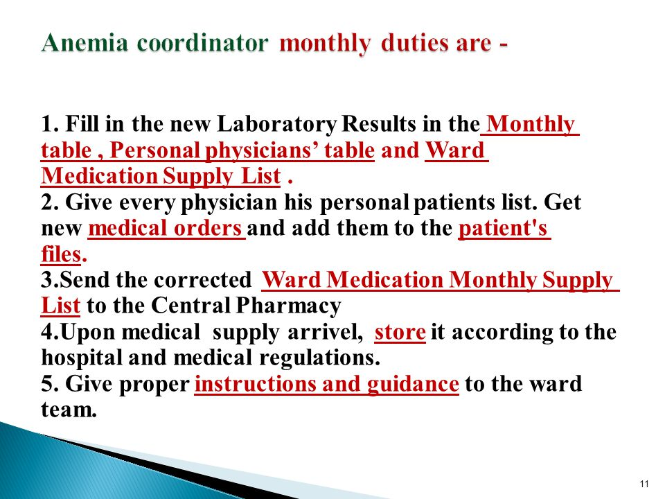 1. Fill in the new Laboratory Results in the Monthly table, Personal physicians' table and Ward Medication Supply List. 2. Give every physician his pe