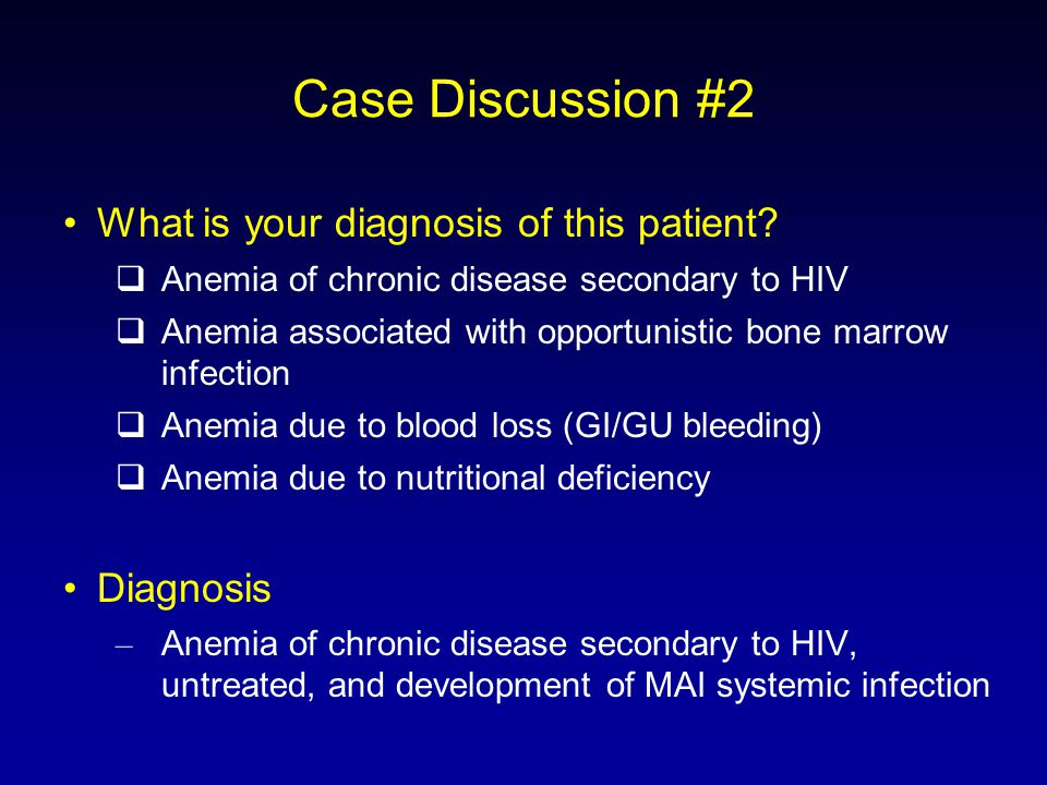 Case Discussion #2 What is your diagnosis of this patient.