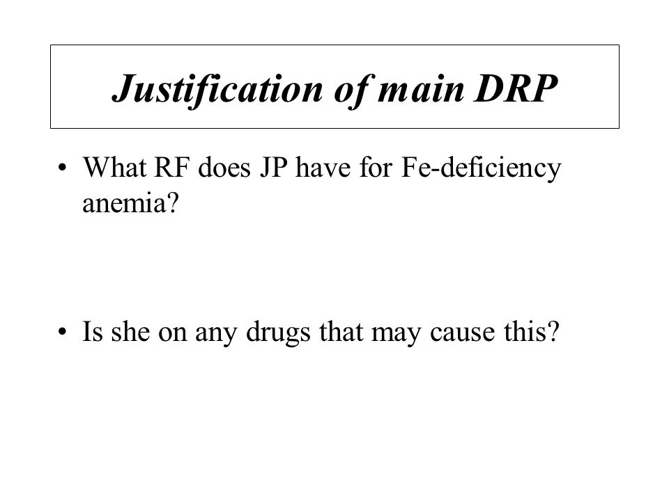 Justification of main DRP What RF does JP have for Fe-deficiency anemia.