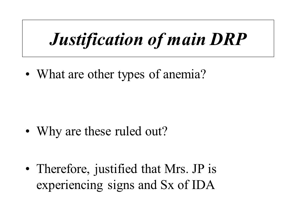 Justification of main DRP What are other types of anemia.