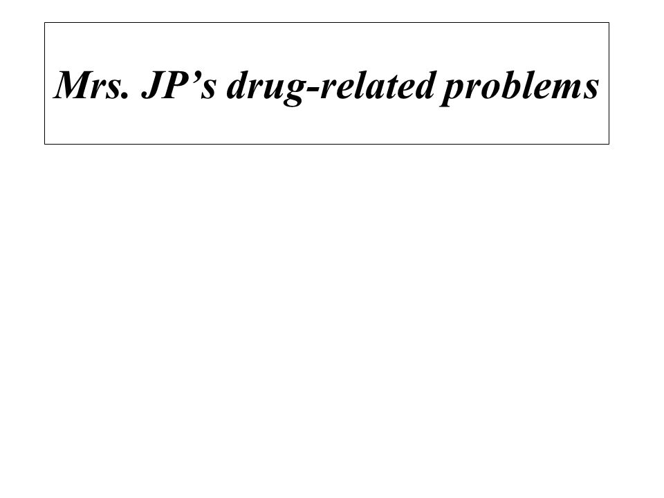 Mrs. JP's drug-related problems