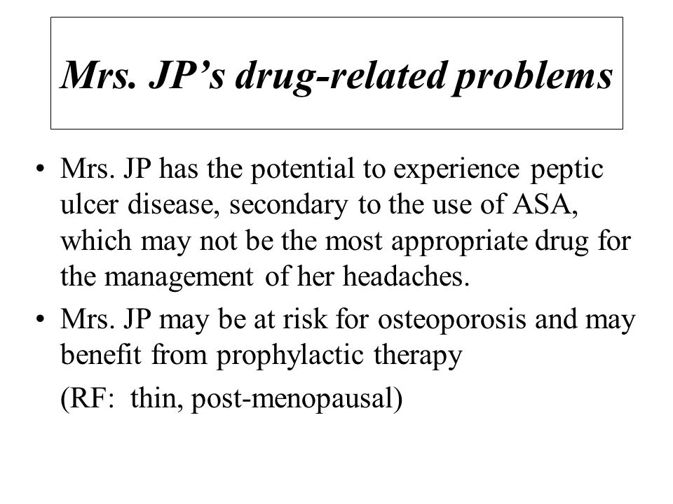 Mrs. JP's drug-related problems Mrs.