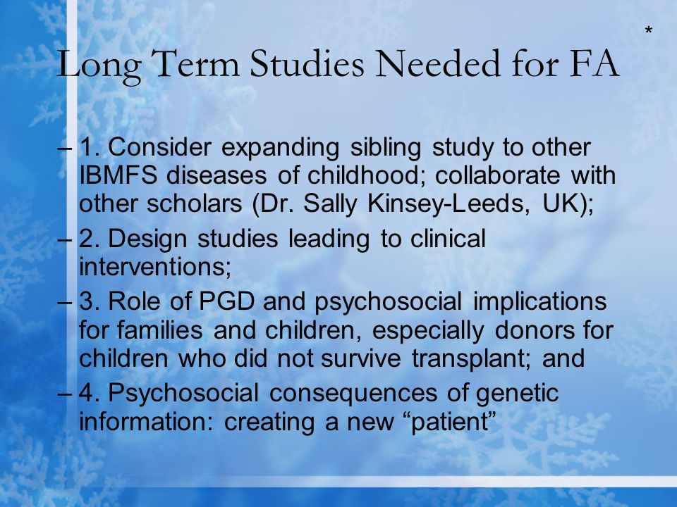 Long Term Studies Needed for FA –1.