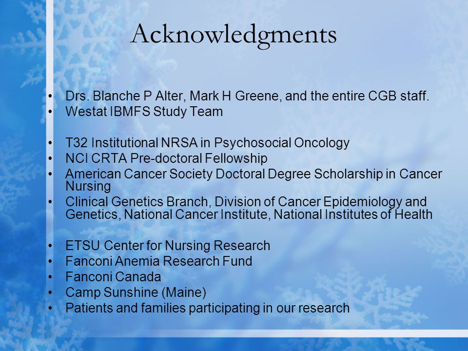Acknowledgments Drs. Blanche P Alter, Mark H Greene, and the entire CGB staff.