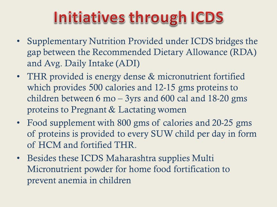 Supplementary Nutrition Provided under ICDS bridges the gap between the Recommended Dietary Allowance (RDA) and Avg.