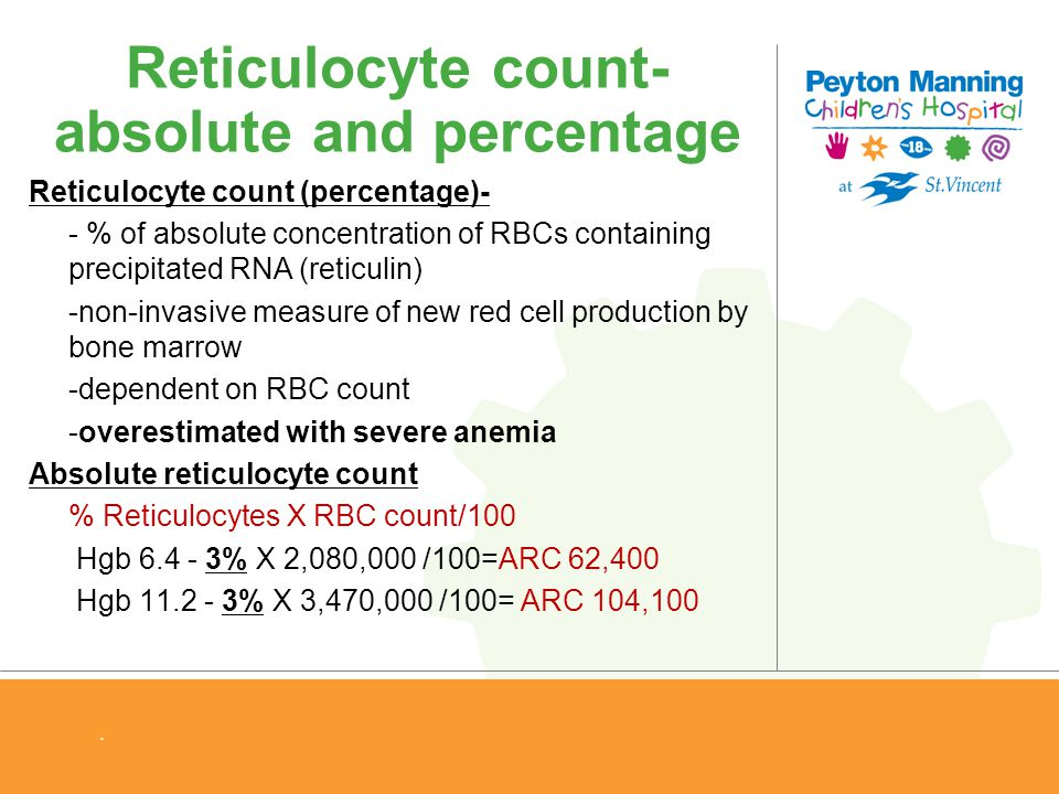 Reticulocyte count- absolute and percentage Reticulocyte count (percentage)- - % of absolute concentration of RBCs containing precipitated RNA (reticu