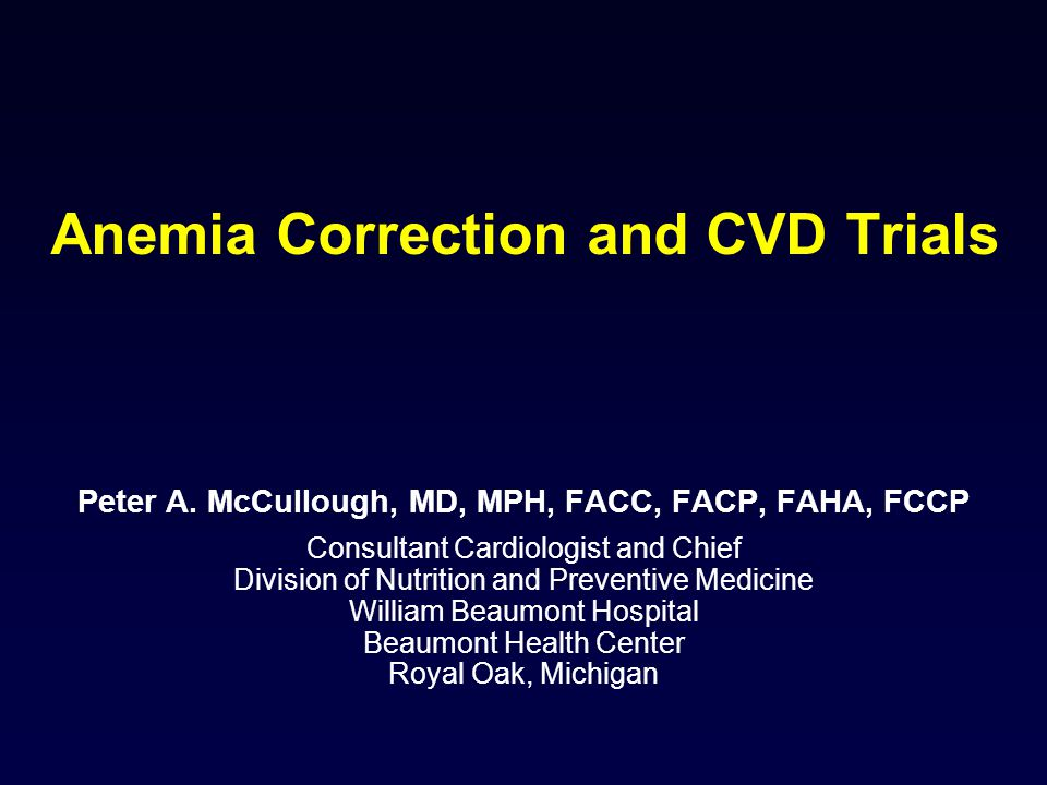 Anemia Correction and CVD Trials Peter A.