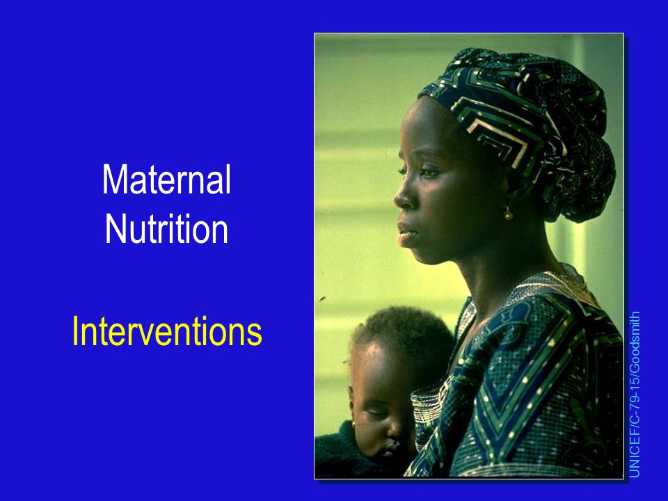 Maternal Nutrition Interventions UNICEF/C-79-15/Goodsmith