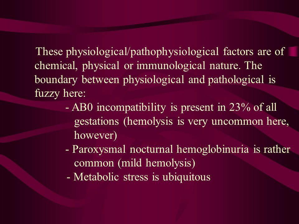 These physiological/pathophysiological factors are of chemical, physical or immunological nature.
