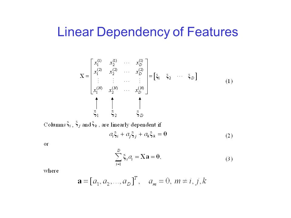 Linear Dependency of Features (Cont.)