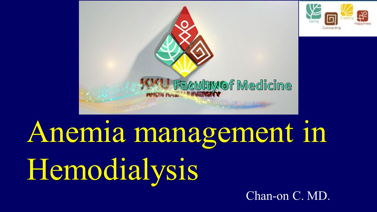 Anemia management in Hemodialysis Chan-on C. MD.
